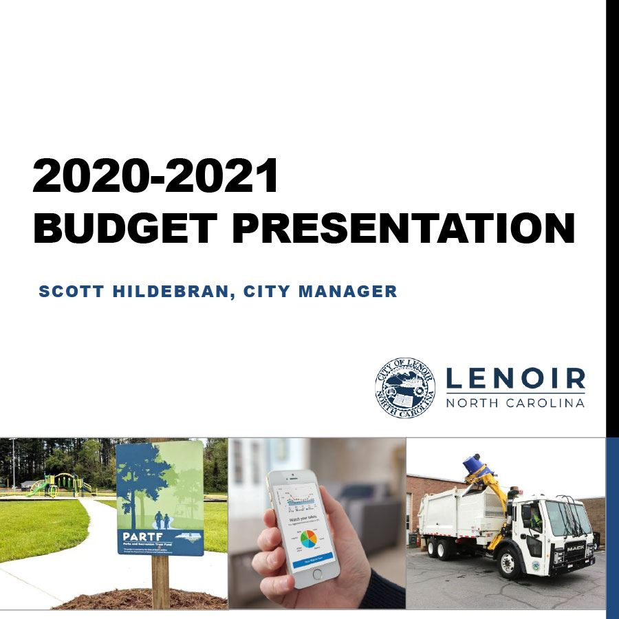 FY 2020-2021 Budget Presentation, Scott Hildebran, City Manager, City of Lenoir, NC